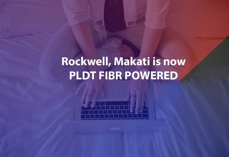 Fibr Powered Rockwell 770x529 - The whole of Rockwell in Makati is now PLDT Fibr-powered