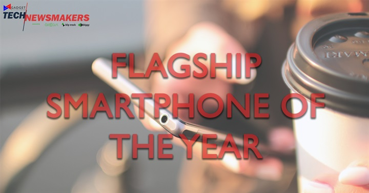 Flagship of the Year - Here are the Nominees for the Gadget Pilipinas Tech Newsmakers 2017!